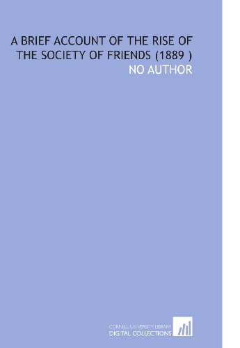 9781112541957: A Brief Account of the Rise of the Society of Friends (1889 )