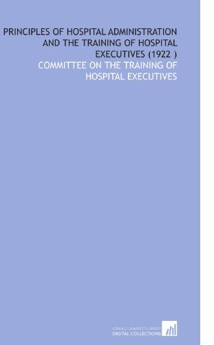 Principles of Hospital Administration and the Training: Committee on the