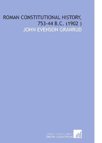 9781112559204: Roman Constitutional History, 753-44 B.C. (1902 )