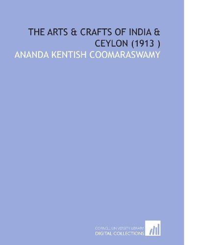 9781112561894: The Arts & Crafts of India & Ceylon (1913 )