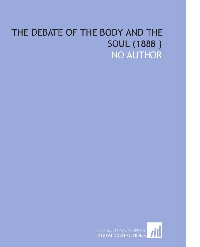 9781112562679: The Debate of the Body and the Soul (1888 )