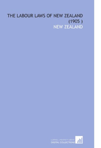 9781112563997: The Labour Laws of New Zealand (1905 )