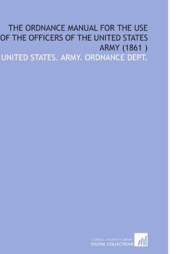 9781112564789: The Ordnance Manual for the Use of the Officers of the United States Army (1861 )