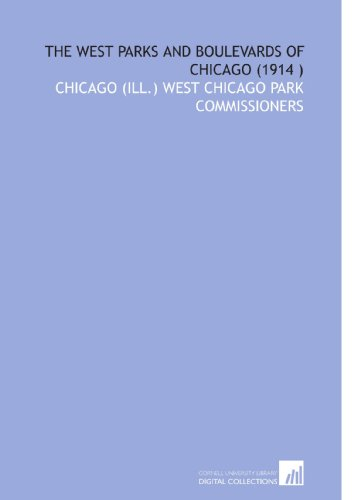 9781112566240: The West Parks and Boulevards of Chicago (1914 )
