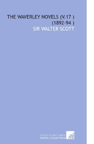 The Waverley Novels (V.17 ) (1892-94 ) (1112570268) by Sir Walter Scott