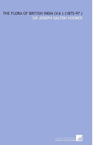9781112573422: The Flora of British India (V.6 ) (1875-97 )