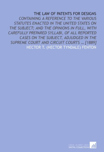 9781112578335: The law of patents for designs: containing a reference to the various statutes enacted in the United States on the subject; and the opinions in full, ... the Supreme Court and Circuit courts ... [1889]