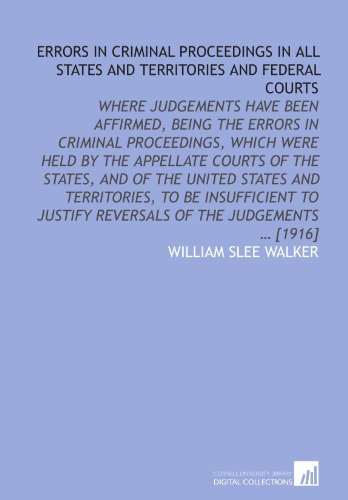 Errors in criminal proceedings in all states and territories and federal courts: where judgements ...