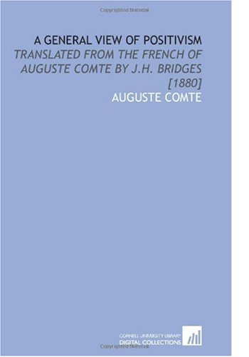 A General View of Positivism: Translated From: Auguste Comte