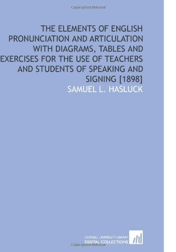 The Elements of English Pronunciation and Articulation: Hasluck, Samuel L.