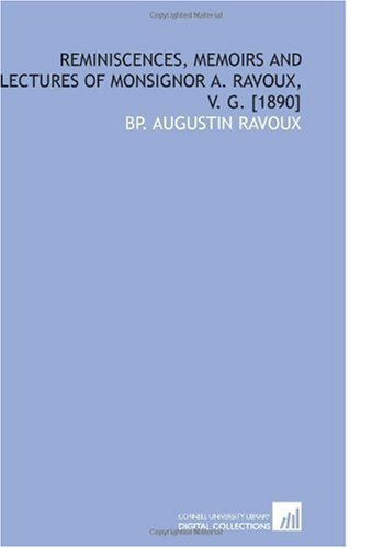 9781112589690: Reminiscences, Memoirs and Lectures of Monsignor a. Ravoux, V. G. [1890]