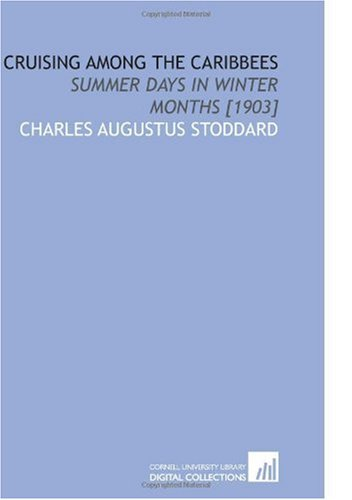 9781112594595: Cruising Among the Caribbees: Summer Days in Winter Months [1903]
