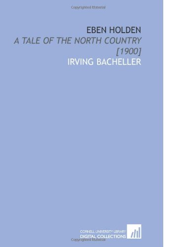 9781112594731: Eben Holden: A Tale of the North Country [1900]