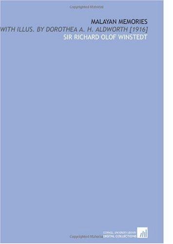 Malayan Memories: With Illus. By Dorothea a.: Sir Richard Olof