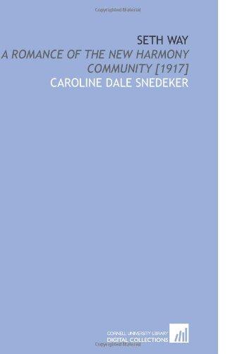 9781112597961: Seth Way: A Romance of the New Harmony Community [1917]