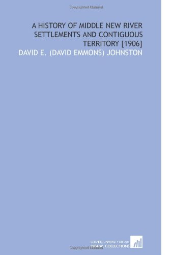 9781112609138: A History of Middle New River Settlements and Contiguous Territory [1906]