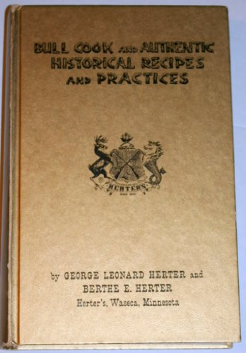9781112610455: Bull Cook and Authentic Historical Recipes and Practices