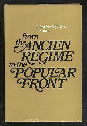 From the Ancien Regime to the Popular Front: WARNER, Charles K. ed.