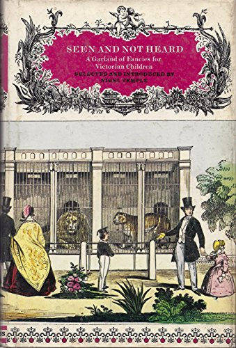 9781112701870: Seen and Not Heard: A Garland of Fancies for Victorian Children