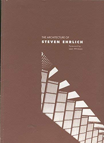 The Architecture of Steven Ehrlich (SIGNED): Ehrlich, Steven; Leon Whiteson