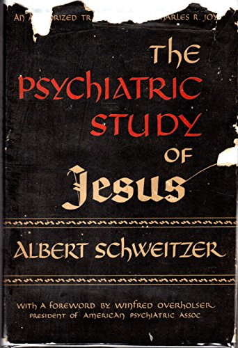 9781112755569: The Psychiatric Study of Jesus : Exposition and Criticism / Translated and with an Introduction by Charles R. Joy and a Foreword by Winfred Overholser