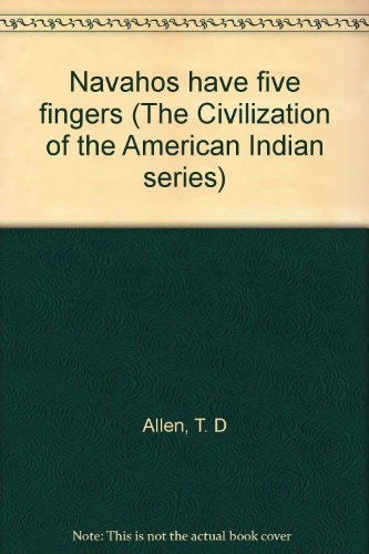 9781112792892: Navahos have five fingers (The Civilization of the American Indian series)