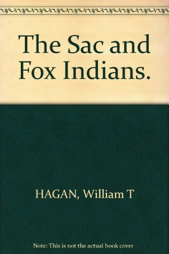 9781112796692: The Sac and Fox Indians (Civilization Of The American Indian Series, Volume 48)