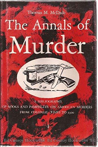9781112801150: The annals of murder;: A bibliography of books and pamphlets on American murders from colonial times to 1900