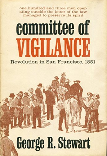 9781112809651: Committee of Vigilance: Revolution in San Francisco, 1851: An Account of the Hundred Days When Certain Citizens Undertook the Suppression of the Criminal Activities of the Sydney ducks