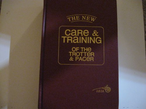 9781112823343: The new care and training of the trotter and pacer