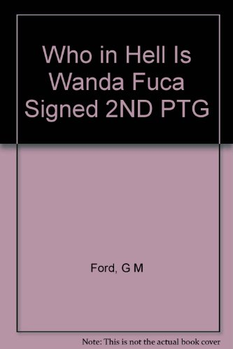9781112893513: Who in Hell Is Wanda Fuca Signed 2ND PTG