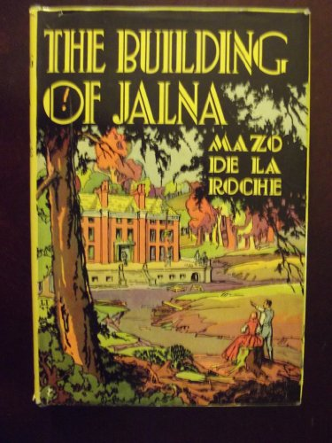 9781112894824: The Building of Jalna