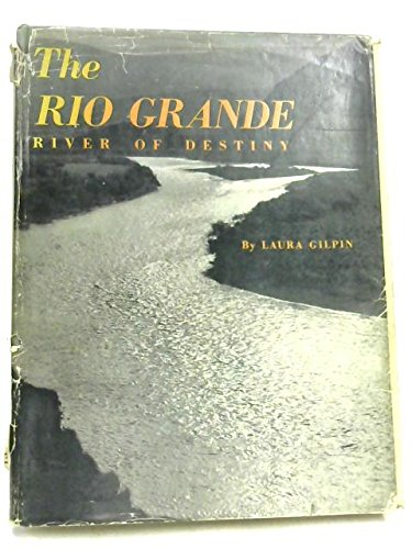 THE RIO GRANDE: RIVER OF DESTINY: Laura Gilpin