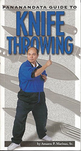 Pananandata Guide to Knife Throwing: Marinas, Amante P., Sr.