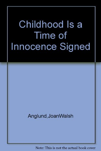 9781112991592: Childhood Is a Time of Innocence Signed