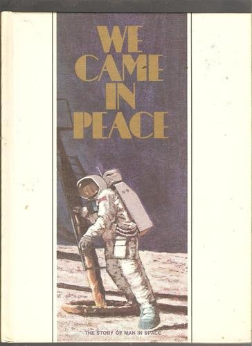 9781112997389: We Came in Peace: The Story of Man in Space