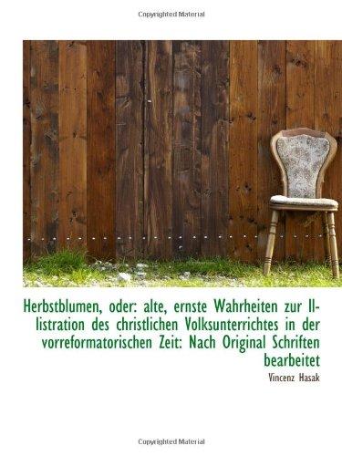 9781113003041: Herbstblumen, oder: alte, ernste Wahrheiten zur Illistration des christlichen Volksunterrichtes in d