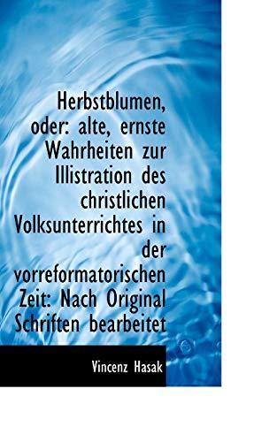 9781113003058: Herbstblumen, oder: alte, ernste Wahrheiten zur Illistration des christlichen Volksunterrichtes in d