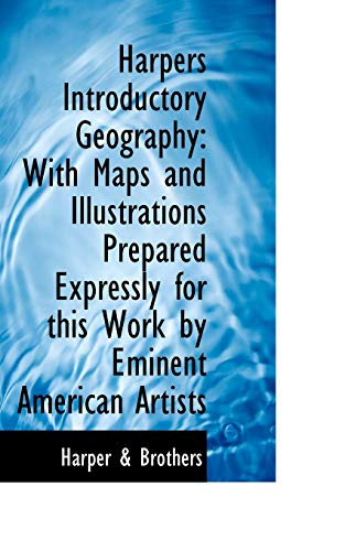 Harpers Introductory Geography: With Maps and Illustrations Prepared Expressly for this Work by Emin (1113006293) by Brothers, Harper &