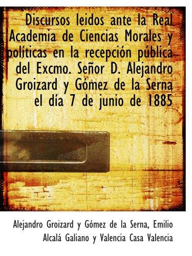 9781113008626: Discursos leidos ante la Real Academia de Ciencias Morales y políticas en la recepción pública del E