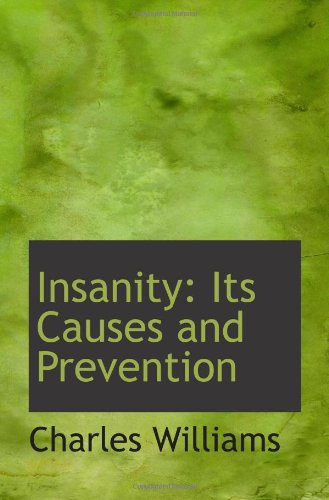 9781113008978: Insanity: Its Causes and Prevention