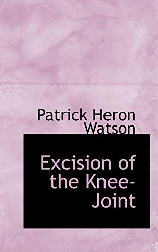 9781113011800: Excision of the Knee-Joint