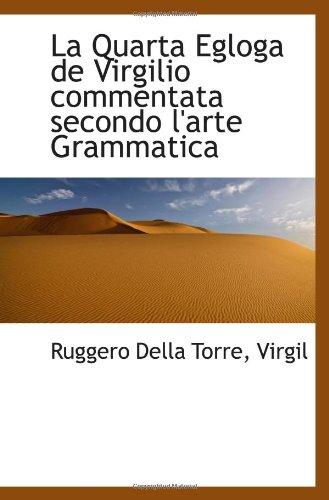 9781113012296: La Quarta Egloga de Virgilio commentata secondo l'arte Grammatica