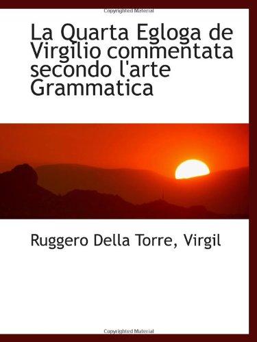 9781113012302: La Quarta Egloga de Virgilio commentata secondo l'arte Grammatica