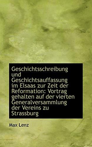 9781113014856: Geschichtsschreibung und Geschichtsauffassung im Elsaas zur Zeit der Reformation: Vortrag gehalten a (German Edition)