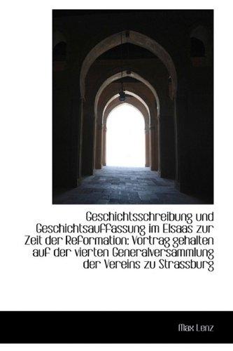 9781113014870: Geschichtsschreibung und Geschichtsauffassung im Elsaas zur Zeit der Reformation: Vortrag gehalten a (German Edition)