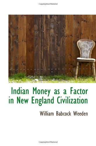 9781113023537: Indian Money as a Factor in New England Civilization