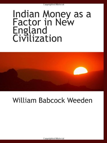 9781113023544: Indian Money as a Factor in New England Civilization
