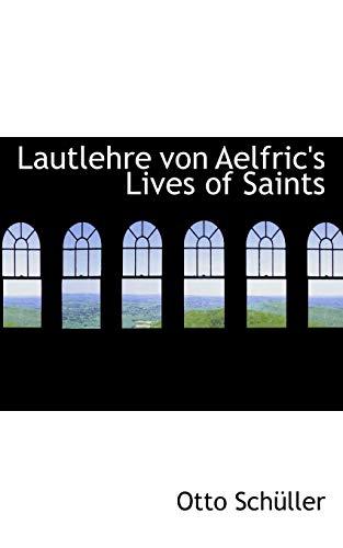 9781113030801: Lautlehre von Aelfric's Lives of Saints