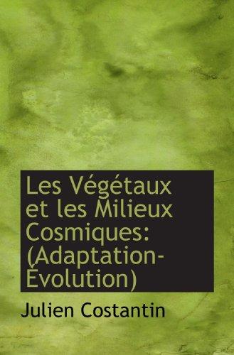 9781113031761: Les Végétaux et les Milieux Cosmiques: (Adaptation-Évolution)